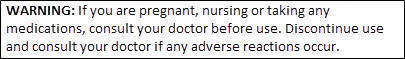 If pregnant/nursing/taking medications consult with doc. Stop & consult with doc. if reaction occurs