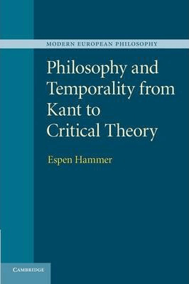 Modern European Philosophy: Philosophy and Temporality from Kant to Critical Theory