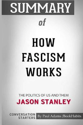 Summary of How Fascism Works