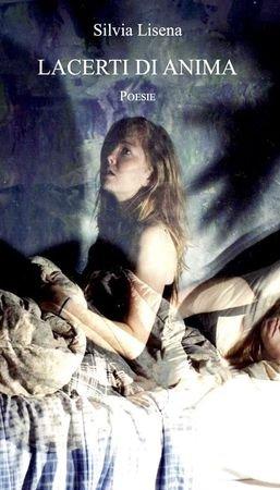Lacerti di anima di Silvia Lisena