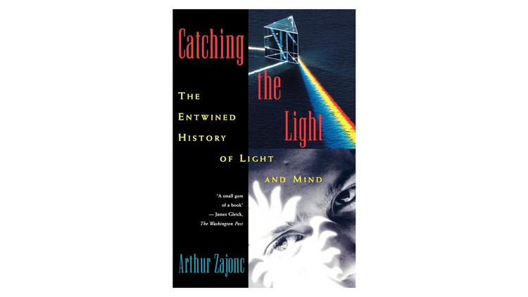 Capturando a Luz / Arthur Zajonc.  Imagem via Amazon