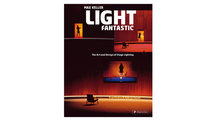 Light Fantastic: The Art and Design of Stage Lighting / Max Keller.  Imagem via Amazon