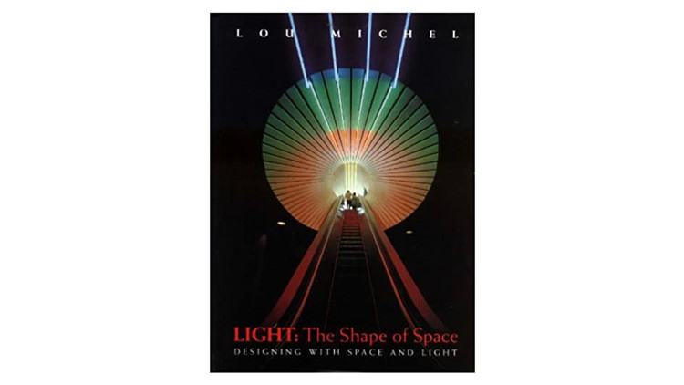 Light: The Shape of Space: Designing with Space and Light / Lou Michel.  Imagem via Amazon