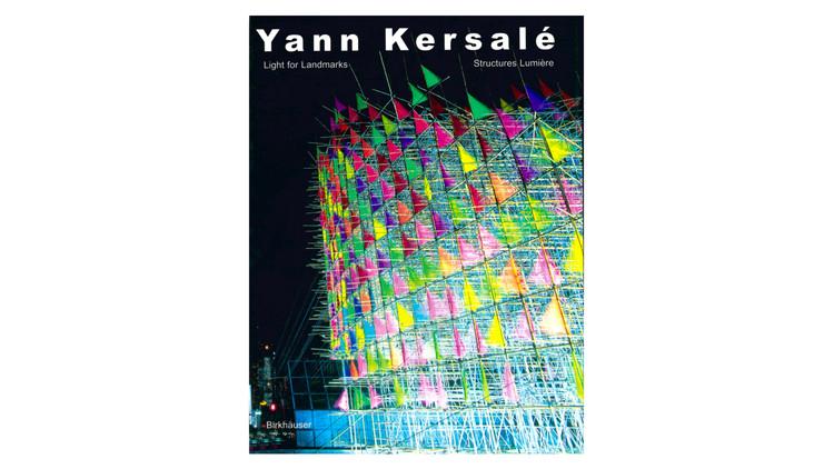 Yann Kersalé: Luz para pontos de referência / Jean-Paul Curnier, Henri-Pierre Jeudy, Monique Sicard.  Imagem via Amazon