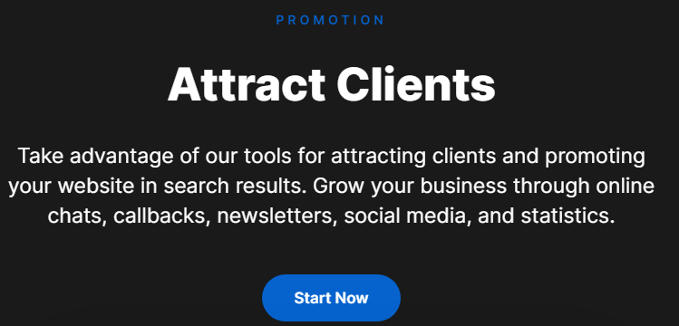 With us, you can create a modern, professional website with all necessary features. No coding required — simply adjust pre-existing content and your business is ready to be promoted to clients and search engines alike.