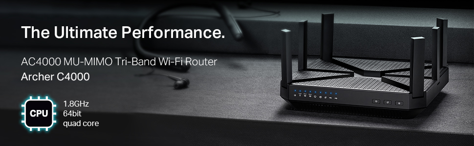 Archer C4000, AC4000, Mu-Mimo, the most powerful CPU, the ultimate performance, tri-band router