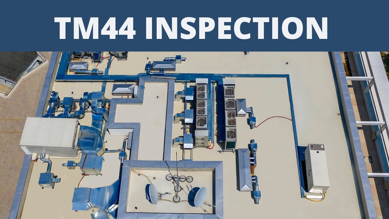 tm44 inspection